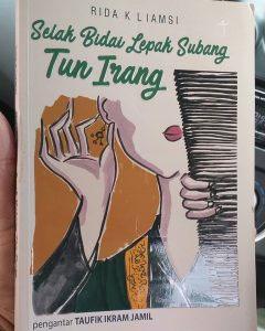 Catatan kecil: Selak Bidai Lepak Subang Tun Irang karya Rida K.Liamsi