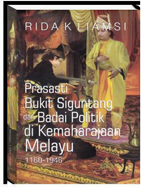 Prasasti Bukit Siguntang dan Badai Politik  di Kemaharajaan Melayu  1160-1946